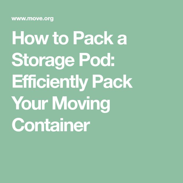 How to Pack a Storage Pod: Efficiently Pack Your Moving Container