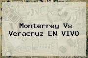 http://tecnoautos.com/wp-content/uploads/imagenes/tendencias/thumbs/monterrey-vs-veracruz-en-vivo.jpg Monterrey Vs Veracruz. Monterrey Vs Veracruz EN VIVO, Enlaces, Imágenes, Videos y Tweets - http://tecnoautos.com/actualidad/monterrey-vs-veracruz-monterrey-vs-veracruz-en-vivo/