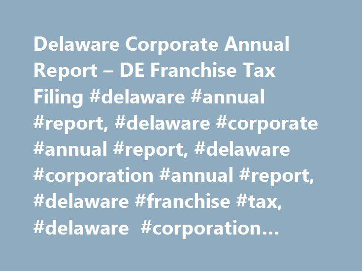 Delaware Corporate Annual Report – DE Franchise Tax Filing #delaware #annual #report, #delaware #corporate #annual #report, #delaware #corporation #annual #report, #delaware #franchise #tax, #delaware #corporation #franchise #tax http://lexingtone.remmont.com/delaware-corporate-annual-report-de-franchise-tax-filing-delaware-annual-report-delaware-corporate-annual-report-delaware-corporation-annual-report-delaware-franchise-tax-delaware/  # Delaware Corporate Franchise Taxes How to file a…