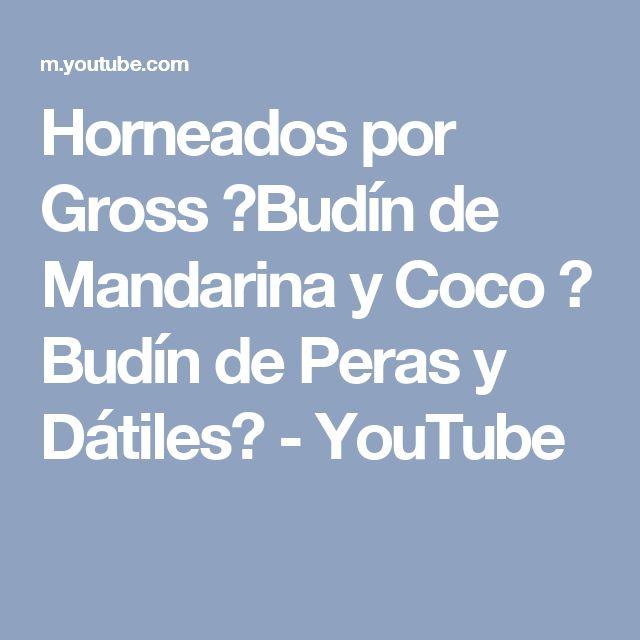 Horneados por Gross ►Budín de Mandarina y Coco ♦ Budín de Peras y Dátiles◄ - YouTube