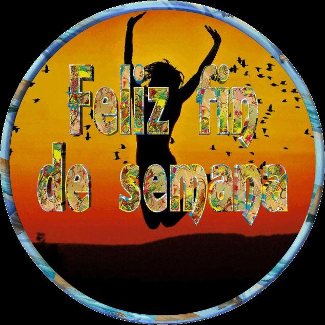 GIFS : GIFS DE FELIZ FIN DE SEMANA