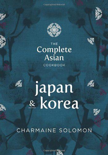 The Complete Asian Cookbook Series Japan  Korea