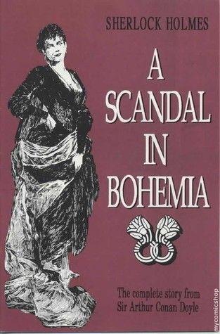 A Scandal in Bohemia (The Adventures of Sherlock Holmes #1) by Arthur Conan Doyle // c.1891