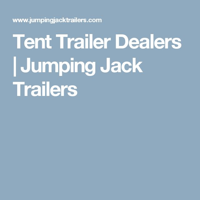 Tent Trailer Dealers | Jumping Jack Trailers