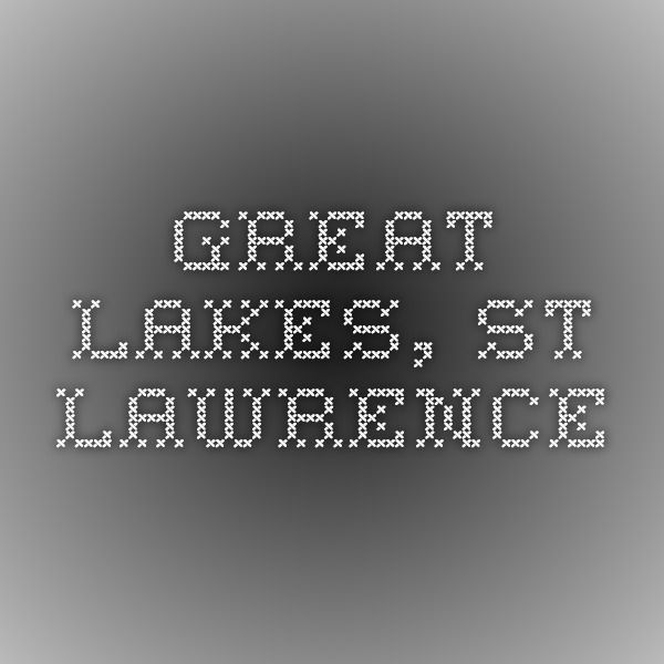 Great lakes, St Lawrence