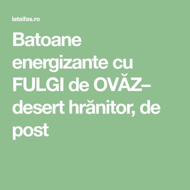Batoane energizante cu FULGI de OVĂZ– desert hrănitor, de post