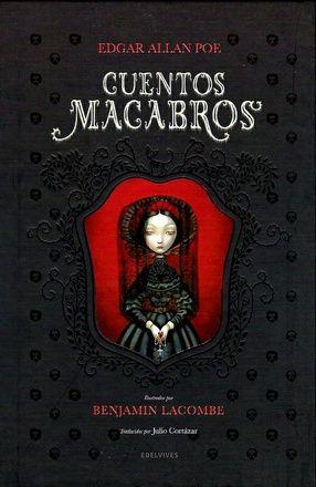 CUENTOS MACABROS / Edgar Alan Poe. Búscalo en http://absys.asturias.es/cgi-abnet_Bast/abnetop?ACC=DOSEARCH&xsqf01=cuentos+macabros+poe+edelvives+lacombe