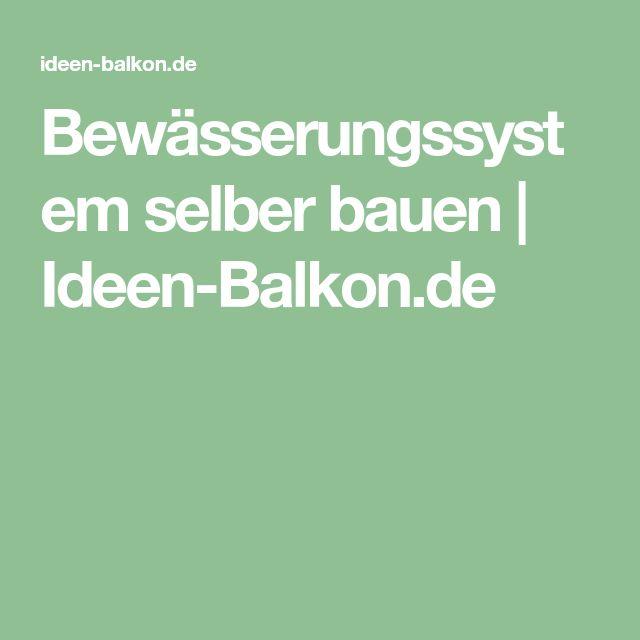 Bewässerungssystem selber bauen | Ideen-Balkon.de
