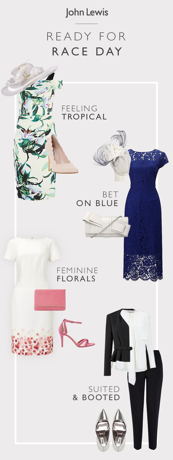 Race to the finish with our range of outfits and accessories. Whether you are feeling tropical or wanting to make a bold colour statement, we have everything to get you suited and booted ready for race day. Match with a stylish clutch, shoes and fascinator or occasional hat to complete your look this season.