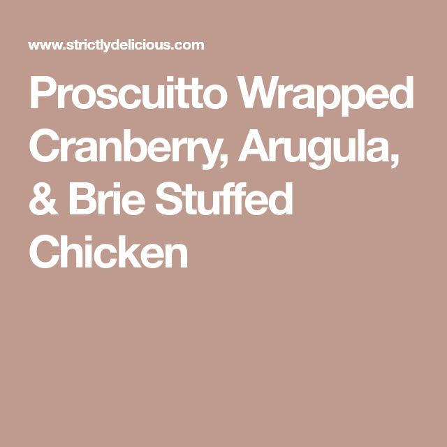 proscuitto wrapped cranberry arugula brie stuffed chicken - Fantastisch Kochinseln