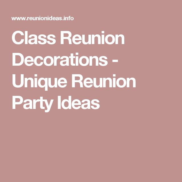 Class Reunion Decorations Unique Reunion Party Ideas