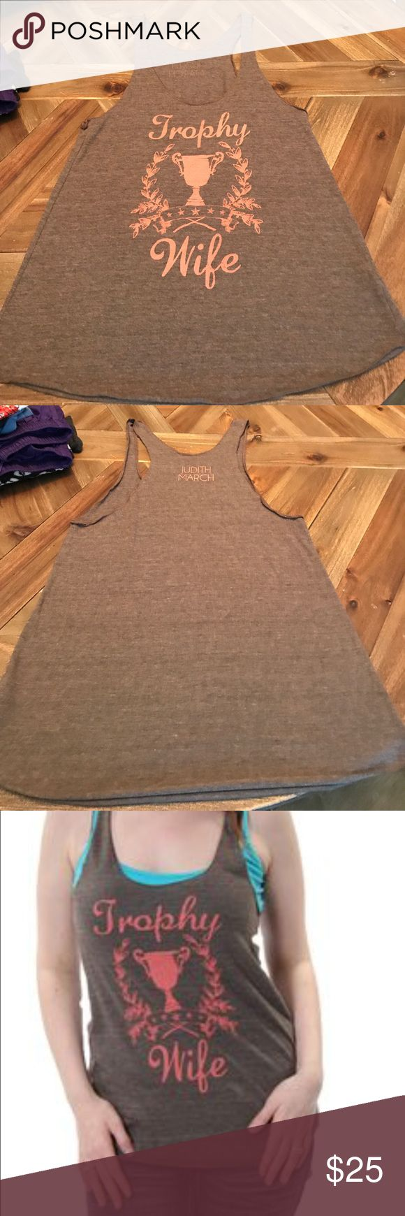 "Judith March Trophy Wife Tank! Excellent condition Judith March ""Trophy Wife""tank! Great for the gym or under a flannel for fall! Judith March Tops Tank Tops"