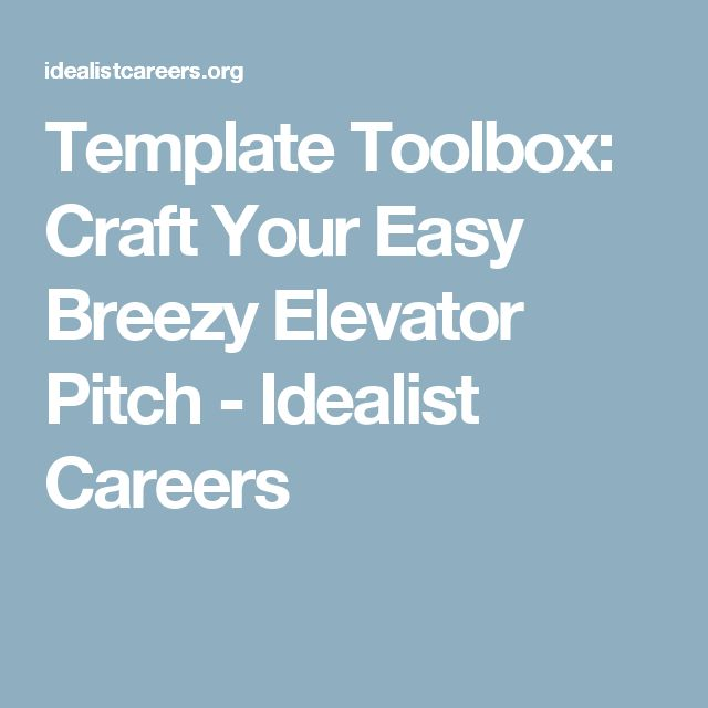 Template Toolbox: Craft Your Easy Breezy Elevator Pitch - Idealist Careers