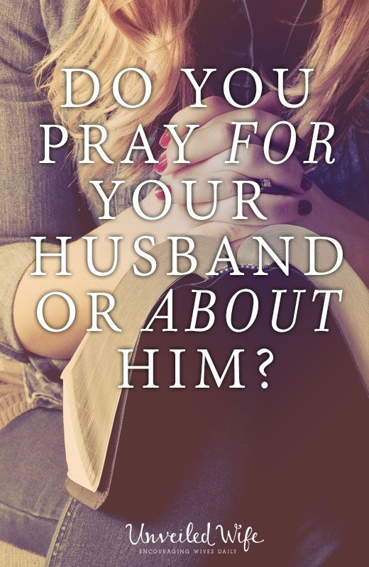"Am I Praying For My Husband or About Him? --- Do you pray for your husband or do you pray about him? Take a minute to reflect on the distinction of that question. There have been many times when I have abused the privilege of praying for my husband. I use my time before the Lord to ""ta… Read More Here http://unveiledwife.com/am-i-praying-for-my-husband-or-about-him/"