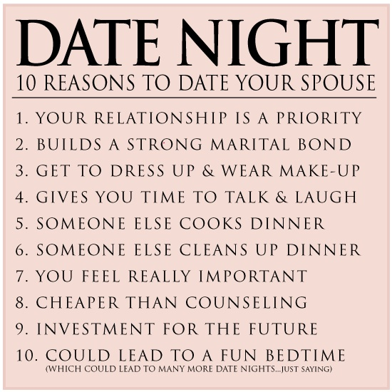 soo true.. LOVE to date my husband.. def build a closer friendship/relationship with each other :)