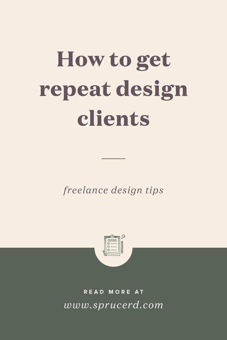 How To Get Repeat Freelance Design Clients And Grow Your Business Spruce Rd Freelance Freelancing B Design Clients Freelance Web Design Web Design Quotes