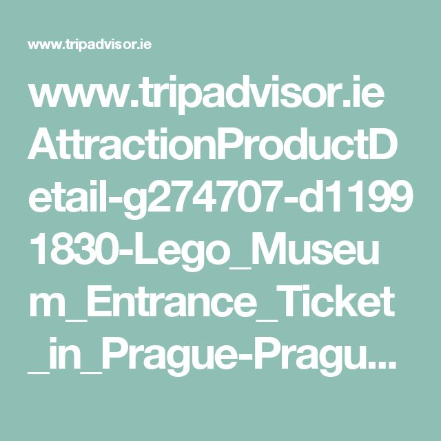 www.tripadvisor.ie AttractionProductDetail-g274707-d11991830-Lego_Museum_Entrance_Ticket_in_Prague-Prague_Bohemia.html