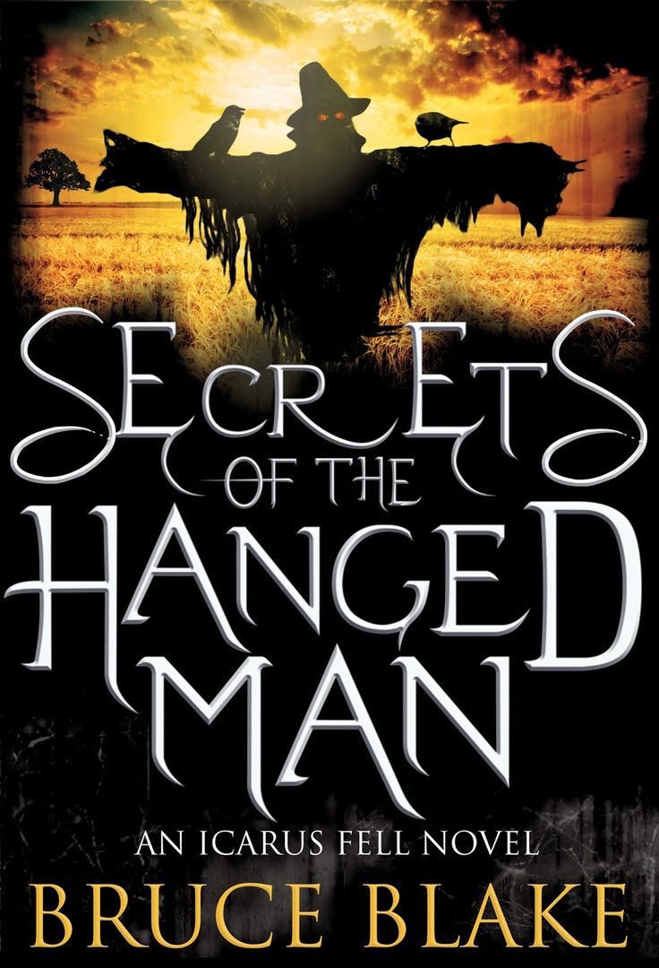 SECRETS OF THE HANGED MAN Icarus Fell series, book 3 by Bruce Blake Genre: Urban Fantasy Icarus Fell thought the afterlife couldn't get any worse…until Hell came looking for him. When you are the orphaned child of a disgraced nun, and you're saddled with a ridiculous name like Icarus Fell, you don't expect things can …