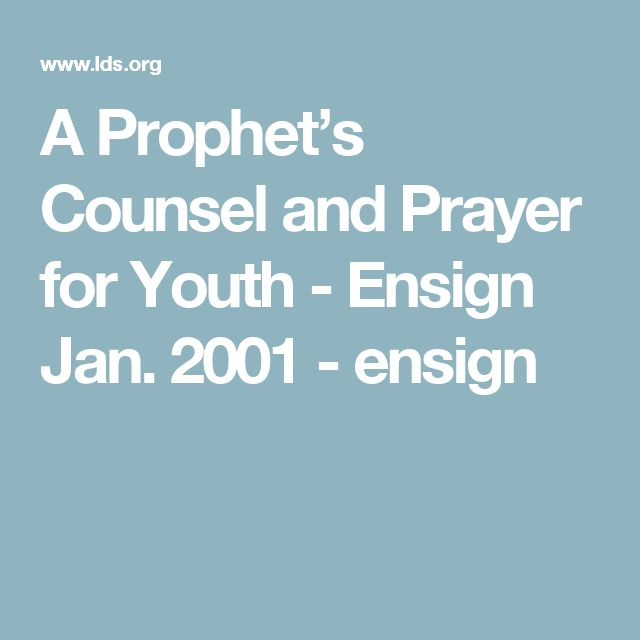 A Prophet's Counsel and Prayer for Youth - Ensign Jan. 2001 - ensign