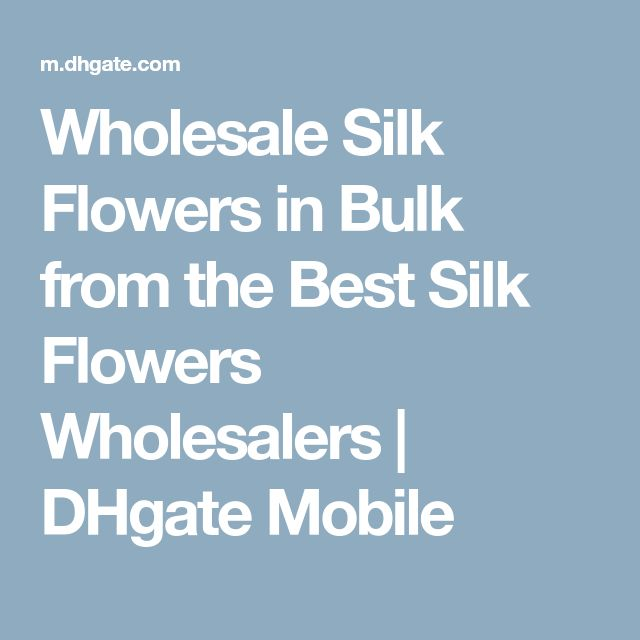 Wholesale Silk Flowers in Bulk from the Best Silk Flowers Wholesalers | DHgate Mobile