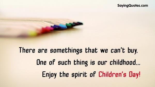 There are somethings that we can't buy. One of such thing is our childhood… Enjoy the spirit of Children's Day!