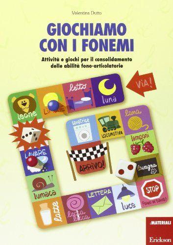 Giochiamo con i fonemi. Attività e giochi per il consolidamento delle abilità fono-articolatorie di Valentina Dutto http://www.amazon.it/dp/8859004837/ref=cm_sw_r_pi_dp_cFFsub08T2SSE