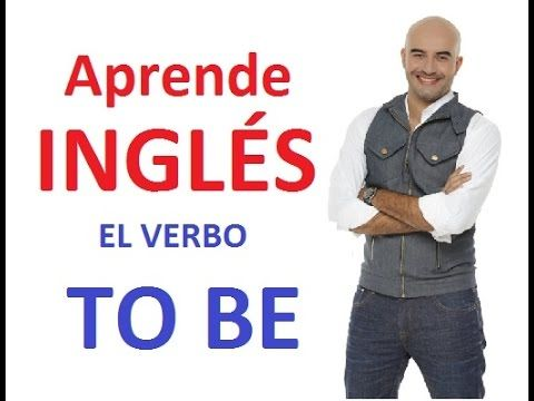 EL VERBO TO BE EN TIEMPO PRESENTE SIMPLE - YouTube