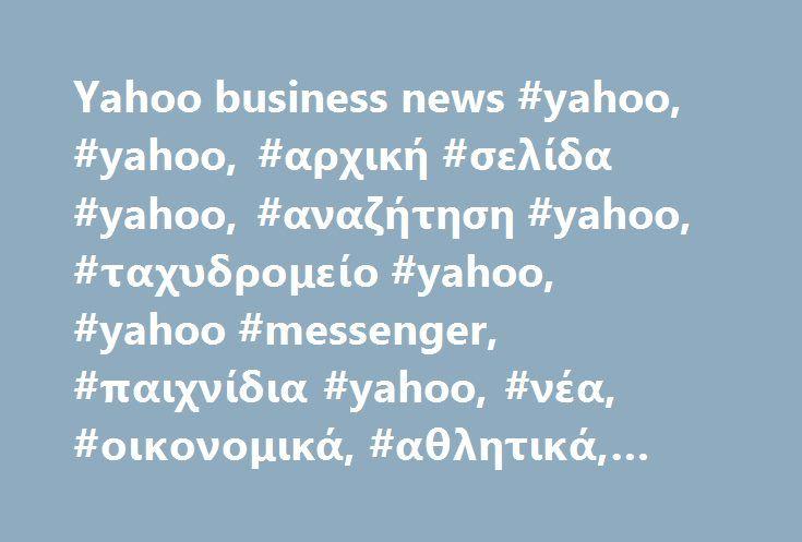 Yahoo business news #yahoo, #yahoo, #αρχική #σελίδα #yahoo, #αναζήτηση #yahoo, #ταχυδρομείο #yahoo, #yahoo #messenger, #παιχνίδια #yahoo, #νέα, #οικονομικά, #αθλητικά, #ψυχαγωγία http://anchorage.remmont.com/yahoo-business-news-yahoo-yahoo-%ce%b1%cf%81%cf%87%ce%b9%ce%ba%ce%ae-%cf%83%ce%b5%ce%bb%ce%af%ce%b4%ce%b1-yahoo-%ce%b1%ce%bd%ce%b1%ce%b6%ce%ae%cf%84%ce%b7%cf%83%ce%b7-yahoo-%cf%84%ce%b1/  # Yahoo Ανις: Η Ιρακινή πριγκίπισσα που την διεκδίκησαν 150 άνδρες και 12 αυτοκτόνησαν επειδή τους…