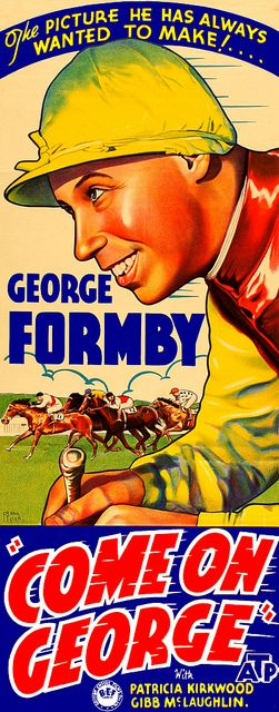 Come on George! (1939) Stars: George Formby, Pat Kirkwood, Joss Ambler ~ Director: Anthony Kimmins