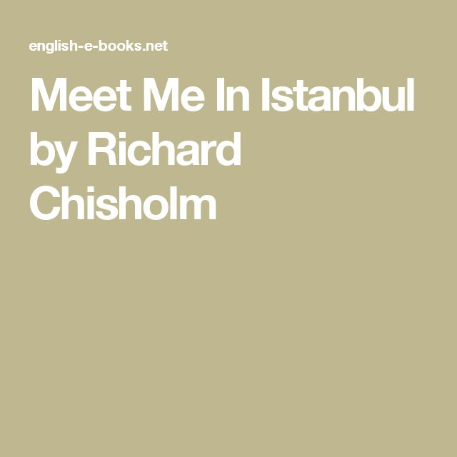 Meet Me In Istanbul by Richard Chisholm