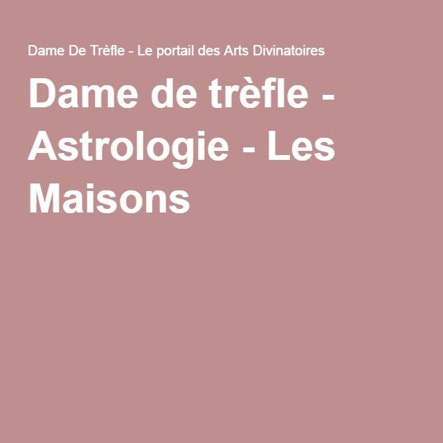 Dame de trèfle - Astrologie - Les Maisons