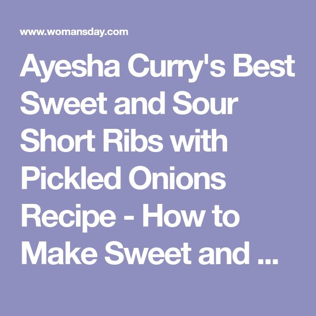 Ayesha Curry's Best Sweet and Sour Short Ribs with Pickled Onions Recipe - How to Make Sweet and Sour Short Ribs with Pickled Onions