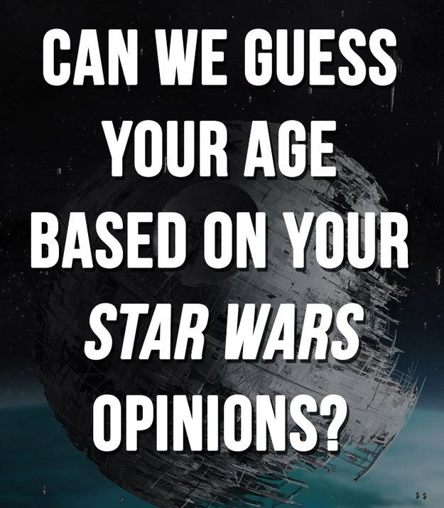 "Can We Guess How Old You Are Based On Your ""Star Wars"" Opinions   You got: 19  You're about the same age as Princess Leia, when we first met her in A New Hope. You're strong and confident, but don't always make the best decisions. Hey, it happens! Just st"