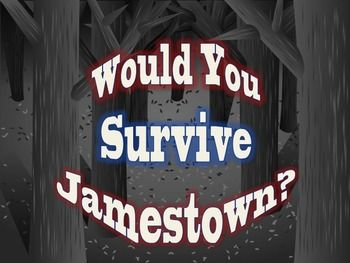 A game that my students love! Would you survive Jamestown? This is a fun activity to complete a unit on the early English settlements of North America, including Jamestown and Roanoke. In this simulation-style game, students will make various choices (similar to the choices early colonists had to make) in order to see if they would survive life in the early Early English settlements.