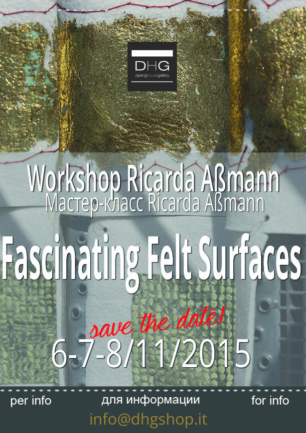 DHG Workshop by talented Ricarda Assmann! Fascinating Felt Surfaces 6/7/8 November 2015. SAVE THE DATE. For info and tickets http://www.dhgshop.it/articoli_eng.php?rep=14&mac=32