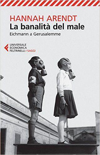 La banalità del male: Eichmann a Gerusalemme eBook: Hannah Arendt, Piero Bernardini: Amazon.it: Kindle Store