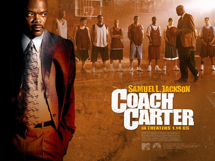 Coach Carter..I watch this everytime it comes on tv