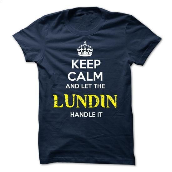 LUNDIN - KEEP CALM AND LET THE LUNDIN HANDLE IT - #cute tshirt #sweatshirt design. CHECK PRICE => https://www.sunfrog.com/Valentines/LUNDIN--KEEP-CALM-AND-LET-THE-LUNDIN-HANDLE-IT-52101158-Guys.html?68278