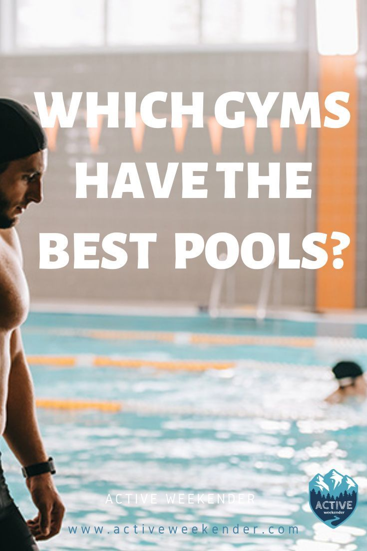 Find The Best Gyms With Pools Near You Saunas Hot Tubs Too Best Gym Local Gym First Time Gym