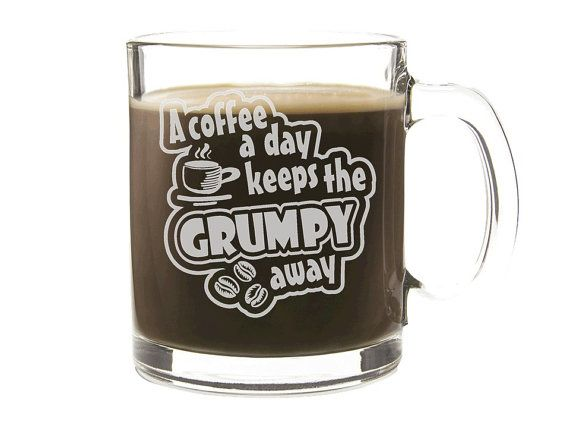 Etched Coffee Cup - Personalized Gift - A Coffee A Day Keeps the Grumpy Away - Engraved Glass Mug