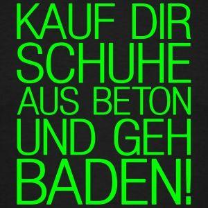 kauf-dir-schuhe-aus-beton-und-geh-baden-eushirt-t-shirts-maenner-t-shirt.jpg (300×300)
