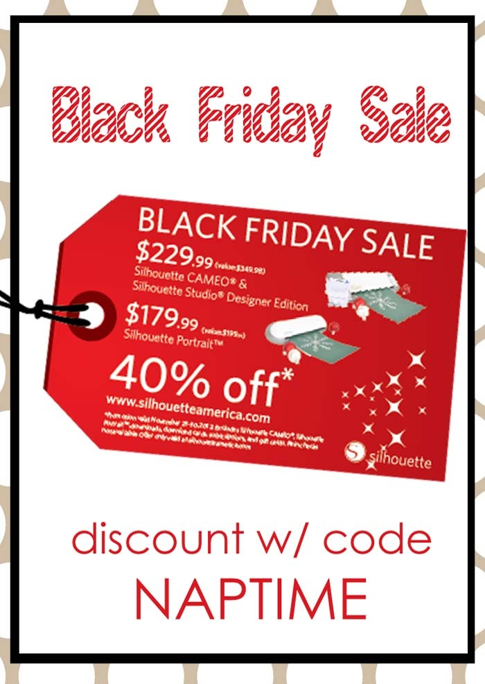HUGE discount on Silhouette craft products with code NAPTIME ...act fast! #blackfriday