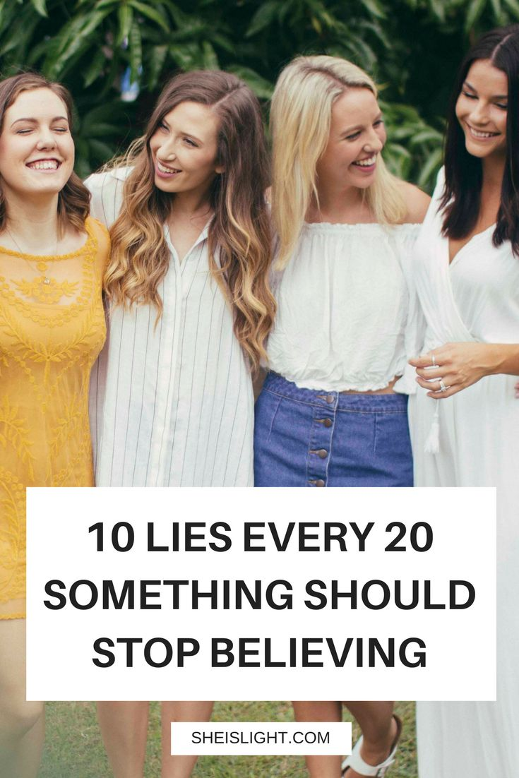 10 lies every 20 something lady should stop believing - right now!