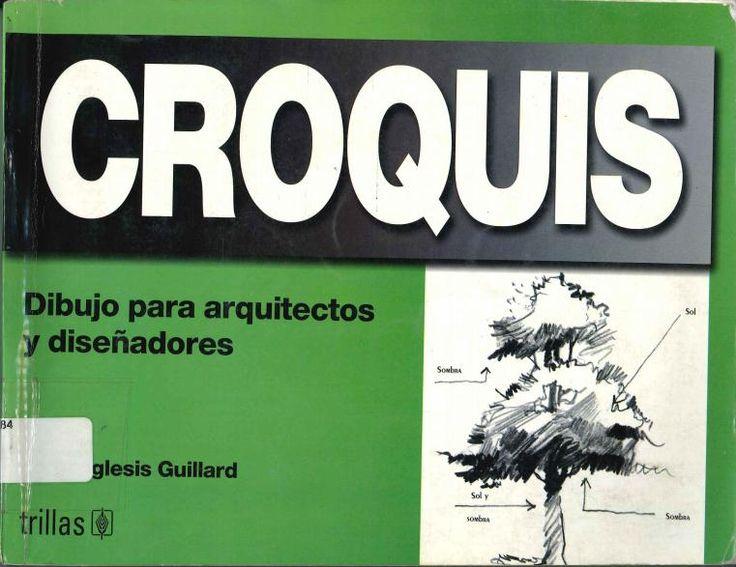 Iglesias Guillard, Jorge. Croquis: dibujo para arquitectos y diseñadores. 1ª ed. México: Trillas, 2005. ISBN: 968-24-3100-X