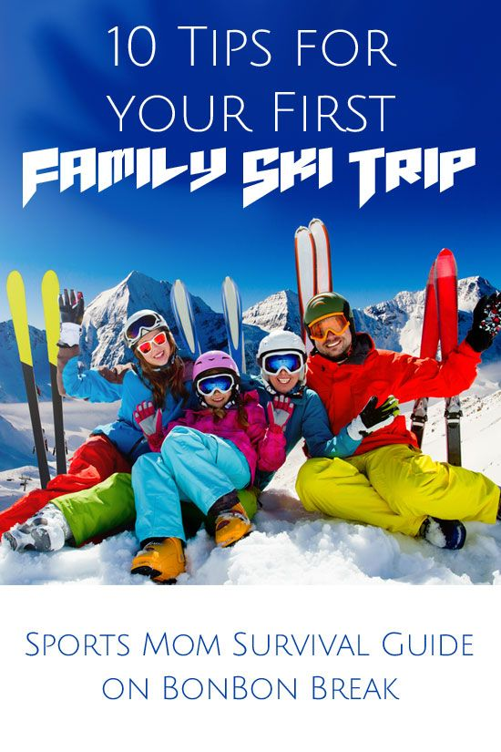 10 Tips for your First Family Ski Trip - You Don't want to miss these!