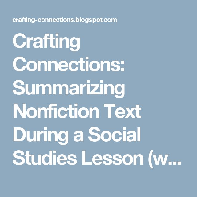 Crafting Connections: Summarizing Nonfiction Text During a Social Studies Lesson (with a free graphic organizer!)