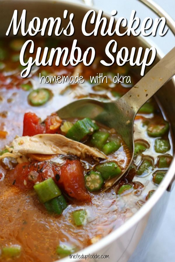 Mom S Chicken Gumbo Soup I Love This Soup So Much Flavor And So Simple To Make One Of The Best I Gumbo Soup Recipe Chicken Gumbo Recipes Chicken Gumbo Soup