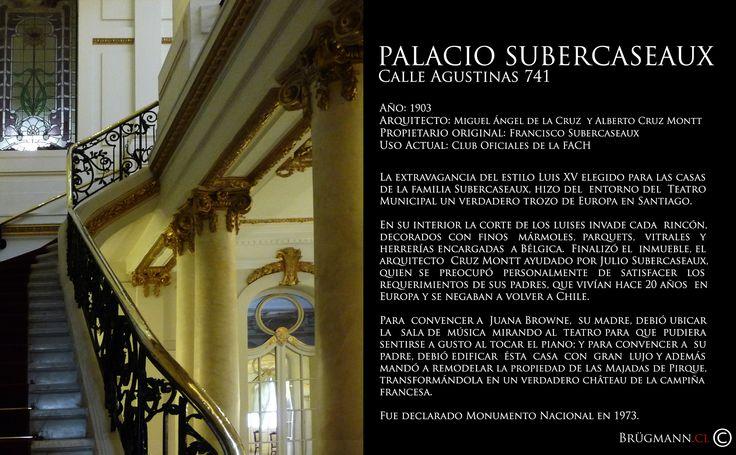 Palacio Subercaseaux  Calle Agustinas 741, Santiago de Chile.