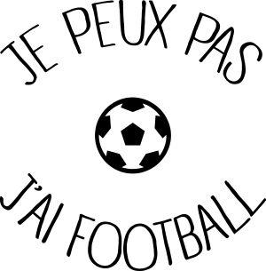 personnaliser tee shirt Je peux pas j ai Football #foot #football #Soccer
