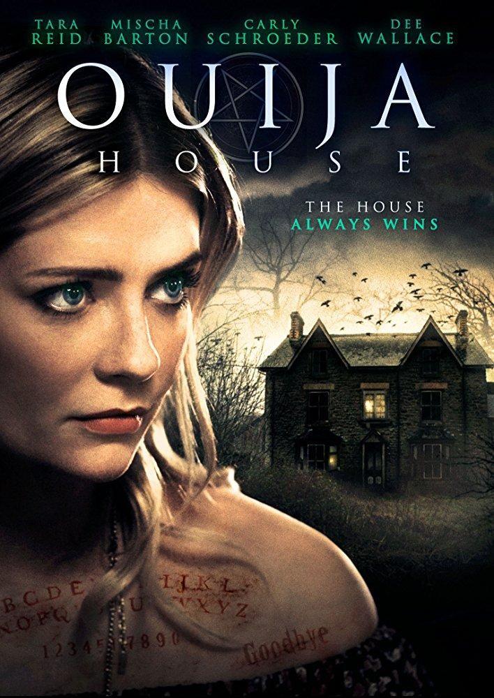 Ouija House 2018 Dir Ben Demaree Ouija Horror Movies Scariest Horror Movie Posters